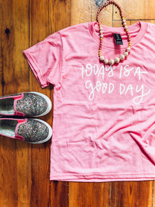 'Today is a Good Day' Little Girl Short Sleeve Tee
