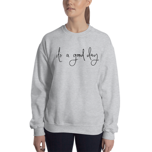 'Its a Good Day' Crew Neck Sweatshirt