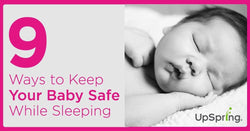 How To Keep Your Baby Safe During Sleep: Preventing SIDS