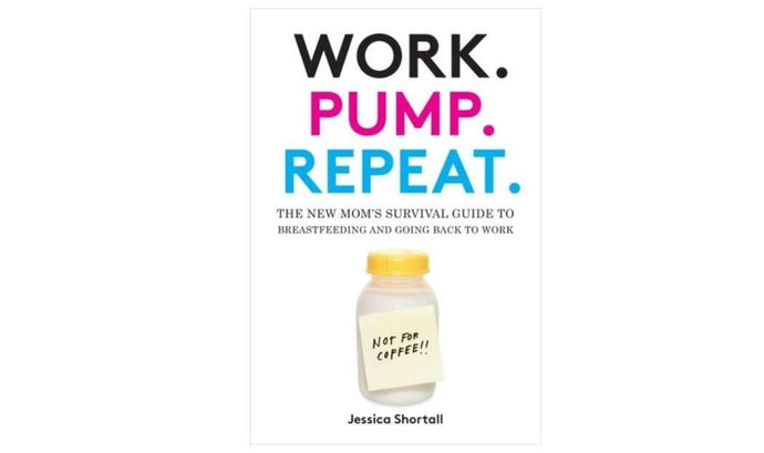 Work, Pump, Repeat - Hilarious New Breastfeeding Book