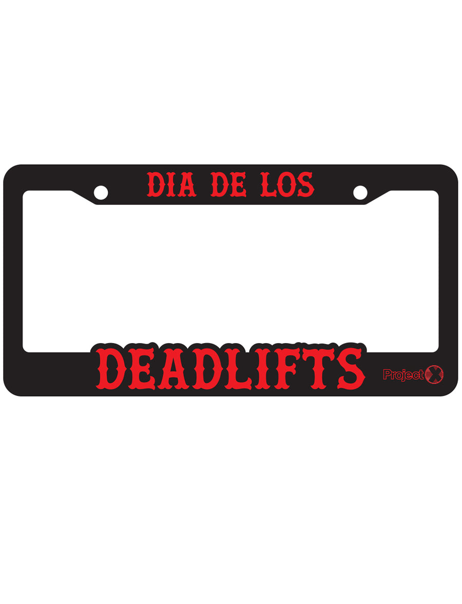 'Dia de los Deadlifts' License Plate Frame