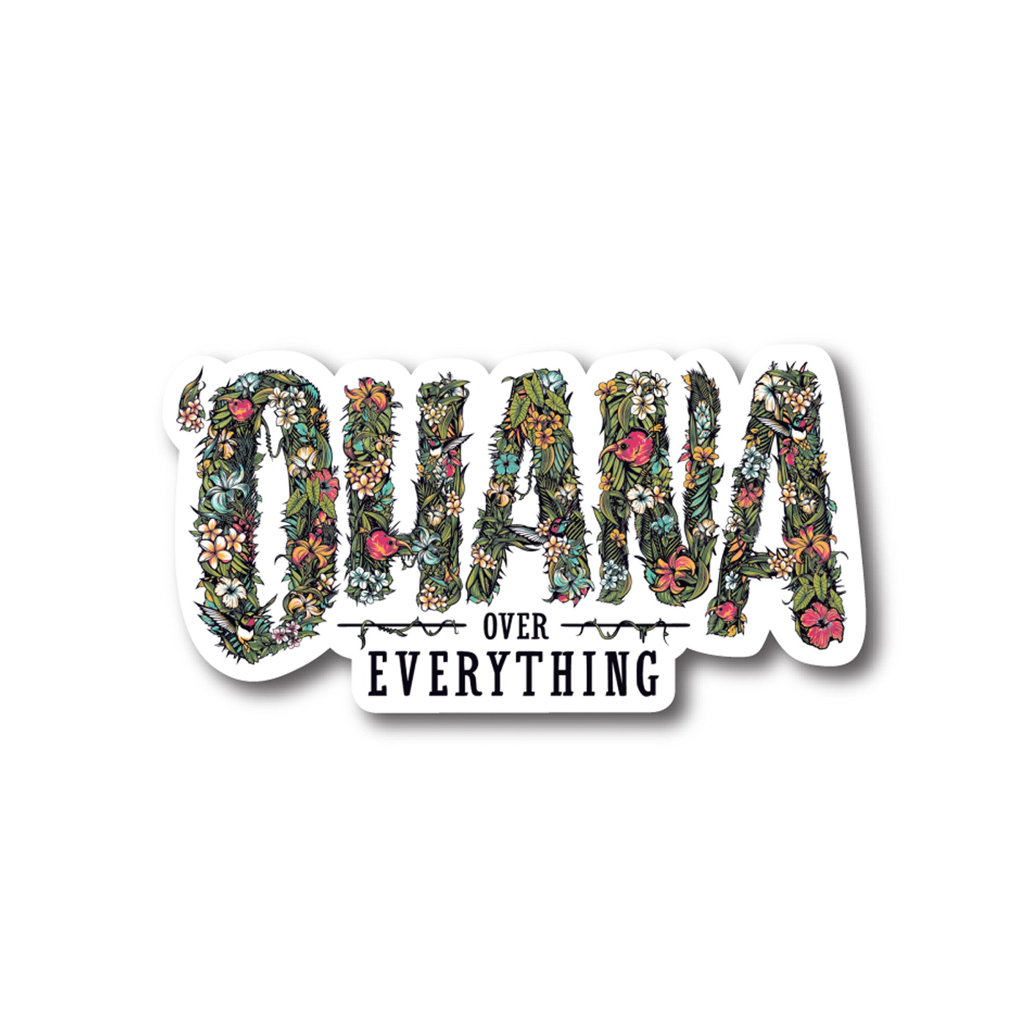 'Ohana Over Everything' Sticker