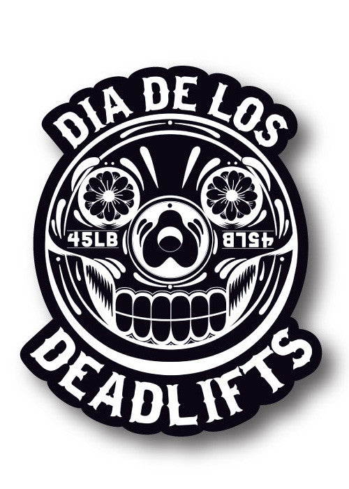 'Dia de los Deadlifts' Sticker - White on Black