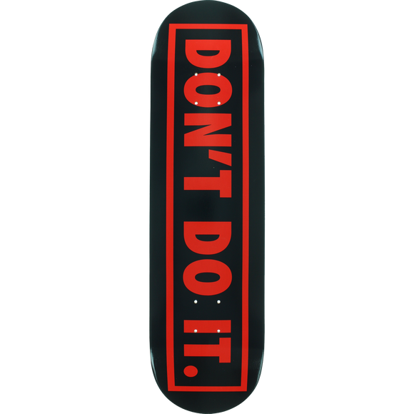 CONSOLIDATED DON'T DO IT SKATEBOARD DECK 8.25