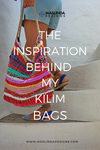 The inspiration behind my kilim bags