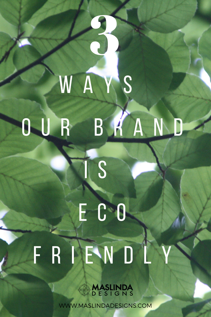 3 ways our brand is eco friendly 🌱