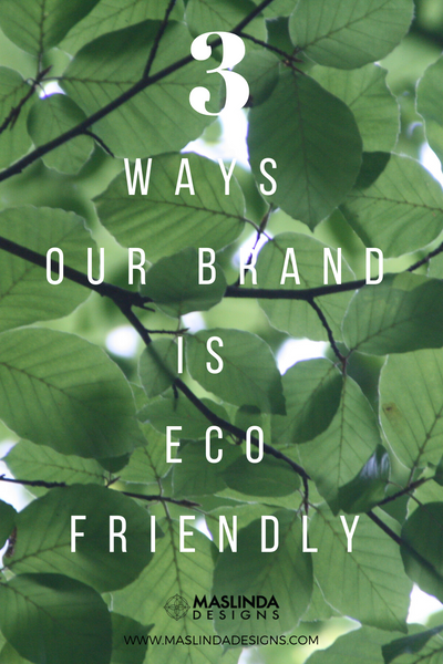 3 ways our brand is eco friendly
