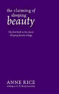 The Claiming of Sleeping Beauty by Anne Rice writing as A.N. Roquelaure