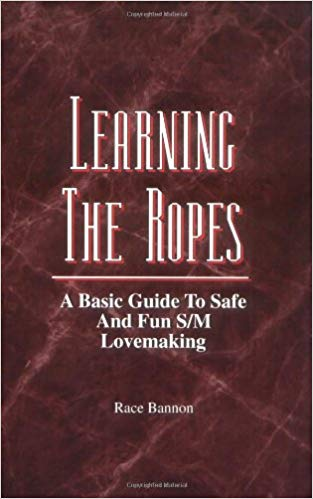 Learning the Ropes: A Basic Guide to Safe and Fun S/M Lovemaking