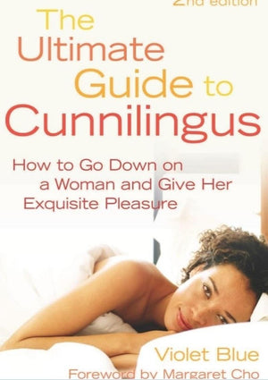 The Ultimate Guide to Cunnilingus How to Go Down on a Women and Give Her Exquisite Pleasure by Alison Tyler