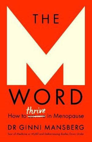 The M Word. How to thrive in menopause.