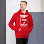 Say Yes To GOD Unisex Hoodie