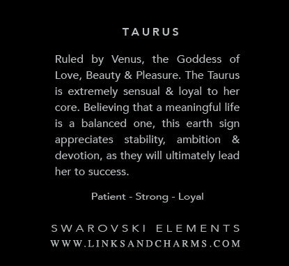 Taurus  (April 20 - May 20) - Links & Charms