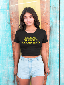 Women's Crop Tee - Written and Directed by Quentin Tarantino