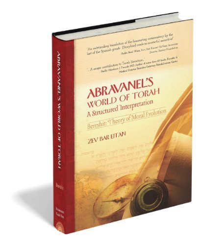 Abravanel's World of Torah: Bereshit by Zev Bar Eitan (2012-07-15)