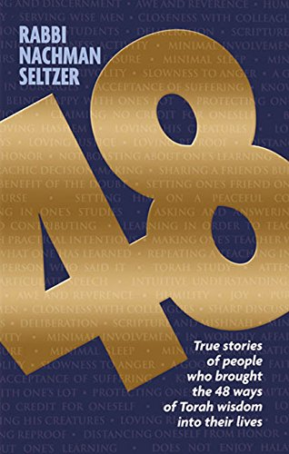 48: True stories of people who brought the 48 ways of Torah wisdom into their lives