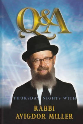 Q&A Thursday Nights With Rabbi Avigdor Miller