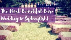 The Most Beautiful Barn Wedding in Sydney(ish)