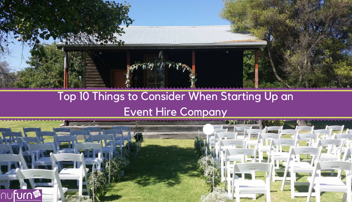 Top 10 Things to Consider When Starting Up an Event Hire Company