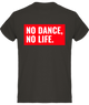 T-Shirt No Dance No Life<br> Kutte Industry