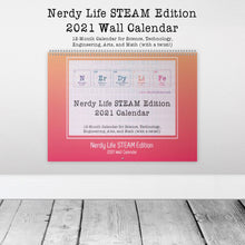 Load image into Gallery viewer, Nerdy Life STEAM Edition 2021 12-Month Wall Calendar for Science, Technology, Engineering, Arts, and Math (with a twist!)