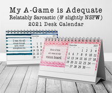 Load image into Gallery viewer, My A-Game is Adequate Relatably Sarcastic 2021 12-Months Desk Calendar (and slightly NSFW) Funny Humorous Stocking Stuffer Work Gift
