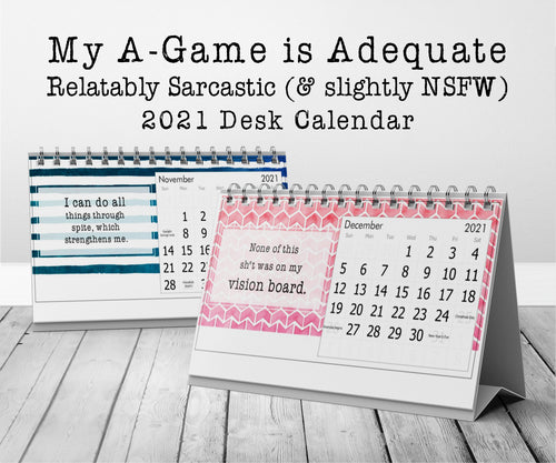 My A-Game is Adequate Relatably Sarcastic 2021 12-Months Desk Calendar (and slightly NSFW) Funny Humorous Stocking Stuffer Work Gift