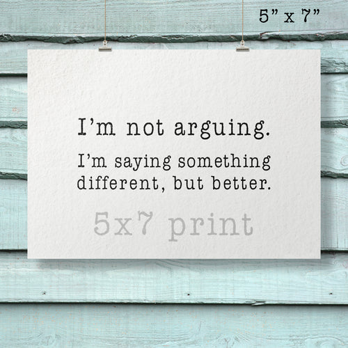 I'm Not Arguing Relatably Sarcastic My A-Game Is Adequate Series Photographic Print