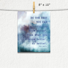 Load image into Gallery viewer, Do The BEST You Can Maya Angelou Quote Photographic Print