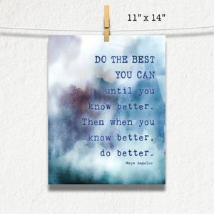 Do The BEST You Can Maya Angelou Quote Photographic Print