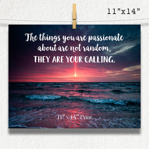 Your Passion Is Your Calling Photographic Print