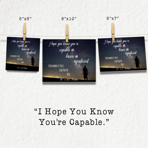 I Hope You Know You're Capable Photographic Print