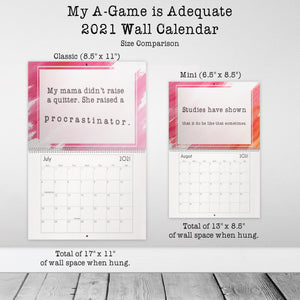 My A-Game is Adequate Relatably Sarcastic 2021 12-Months Wall Calendar (and slightly NSFW) Funny Humorous Stocking Stuffer Work Gift