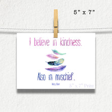 Load image into Gallery viewer, I Believe In Kindness Also In Mischief Mary Oliver Quote Photographic Print