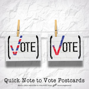 Quick Note to Vote Postcards! Colorful postcard voting reminders with multiple options to amplify!