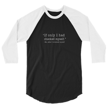 Load image into Gallery viewer, Checked Myself 3/4 Sleeve Raglan Shirt - White Text