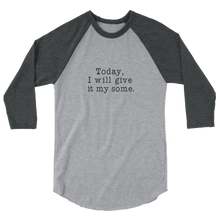 Load image into Gallery viewer, My Some 3/4 Sleeve Raglan Shirt - Black Text