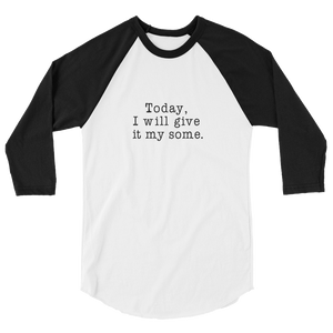My Some 3/4 Sleeve Raglan Shirt - Black Text