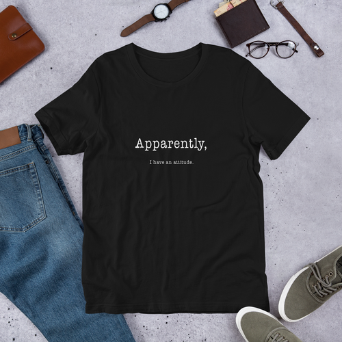 Apparently I Have An Attitude Short-Sleeve Unisex T-Shirt - White Text