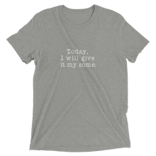 Load image into Gallery viewer, My Some Short Sleeve Tri-Blend T-Shirt - White Text