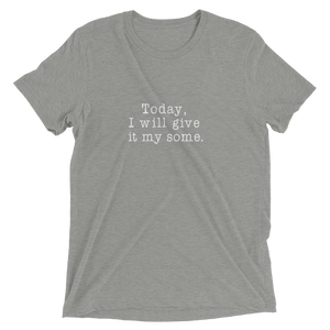 My Some Short Sleeve Tri-Blend T-Shirt - White Text