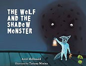 The Wolf and the Shadow Monster (by Avril McDonald)