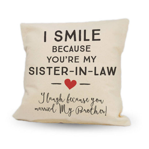 "I Smile Because You're My Sister In Law | 12"" Pillow"