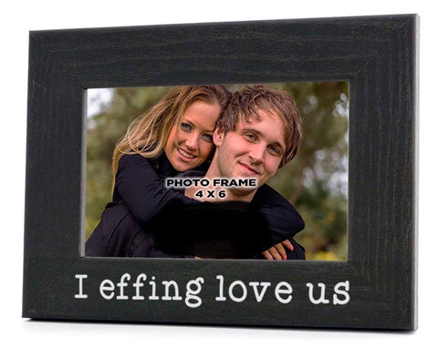 I Effing Love Us | Photo Frame