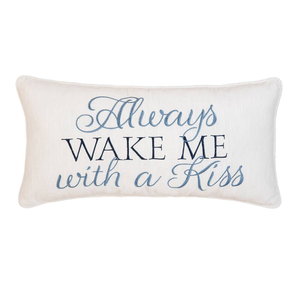 Always Wake Me With a Kiss Pillow