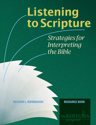 LISTENING TO SCRIPTURE Resource Book by Richard Rohrbaugh - The Kerygma Program