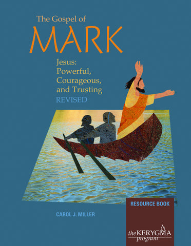 Gospel of Mark: Jesus—Powerful, Courageous, Trusting