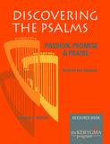 DISCOVERING THE PSALMS: PASSION, PROMISE & PRAISE Resource Book by Donald Griggs for The Kerygma Program