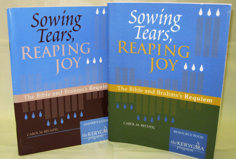 SOWING TEARS, REAPING JOY Bible Study Leadership materials-The Kerygma Program