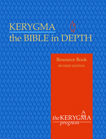 KERYGMA: the BIBLE IN DEPTH Resource Book by James A. Walther - The Kerygma Program